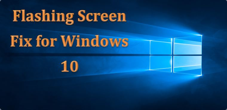 fix flashing screen after windows 10 update